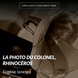La photo du colonel, rhinocéros