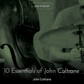 10 Essentials of John Coltrane