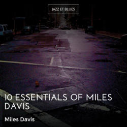 10 Essentials of Miles Davis