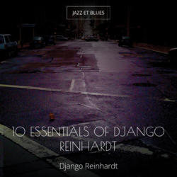 10 Essentials of Django Reinhardt