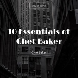 10 Essentials of Chet Baker